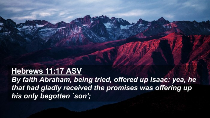 Picture 02 - Hebrews 11:17 ASV 4K Wallpaper - By faith Abraham, being tried, offered up Isaac: - 4K Wallpaper Bible Verse