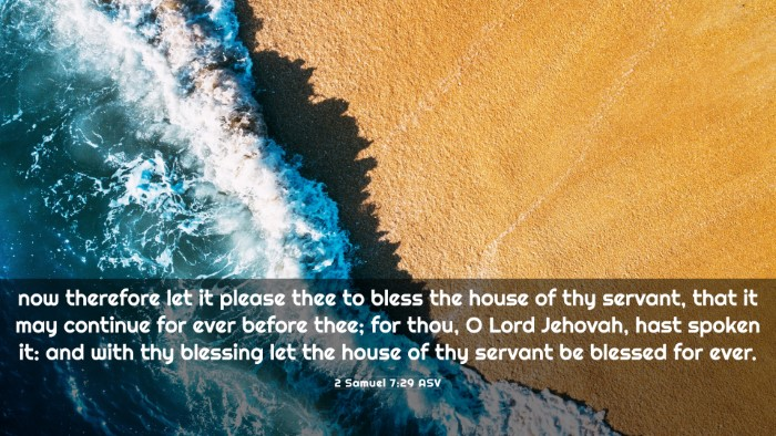 Picture 03 - 2 Samuel 7:29 ASV 4K Wallpaper - now therefore let it please thee to bless the - 4K Wallpaper Bible Verse