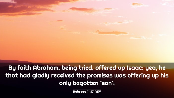 Picture 03 - Hebrews 11:17 ASV 4K Wallpaper - By faith Abraham, being tried, offered up Isaac: - 4K Wallpaper Bible Verse