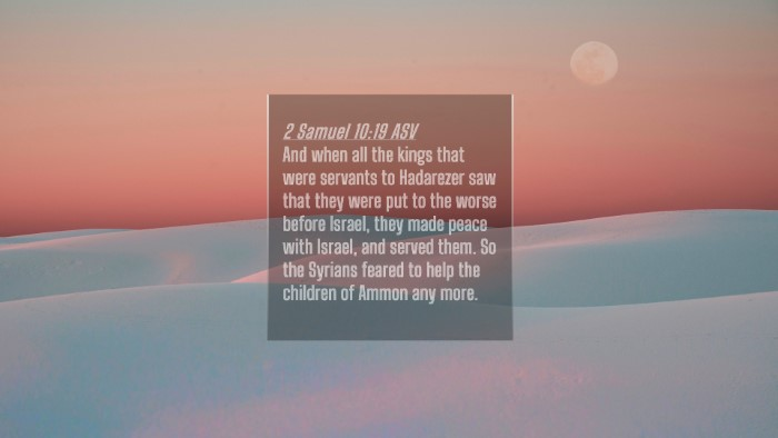 Picture 04 - 2 Samuel 10:19 ASV 4K Wallpaper - And when all the kings that were servants to - 4K Wallpaper Bible Verse