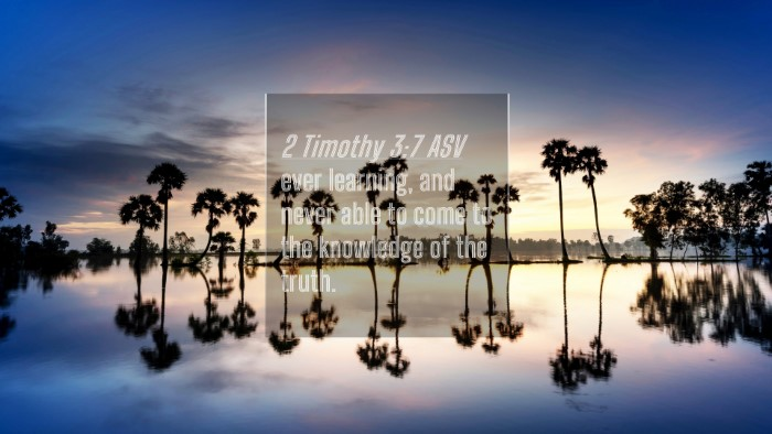 Picture 04 - 2 Timothy 3:7 ASV 4K Wallpaper - ever learning, and never able to come to the - 4K Wallpaper Bible Verse