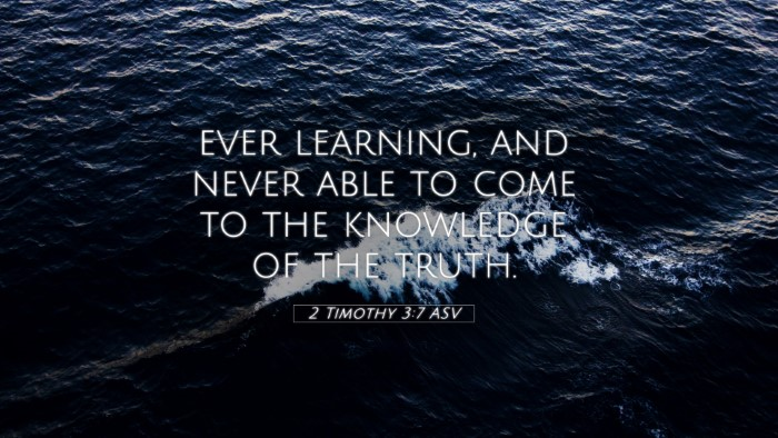 Picture 05 - 2 Timothy 3:7 ASV 4K Wallpaper - ever learning, and never able to come to the - 4K Wallpaper Bible Verse