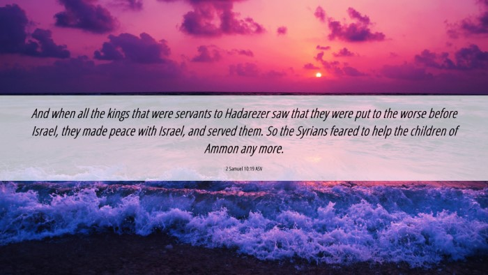 Picture 06 - 2 Samuel 10:19 ASV 4K Wallpaper - And when all the kings that were servants to - 4K Wallpaper Bible Verse