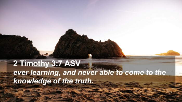 2 Timothy 3:7 ASV Desktop Wallpaper - ever learning, and never able to come to the - Desktop Bible Verse Wallpaper