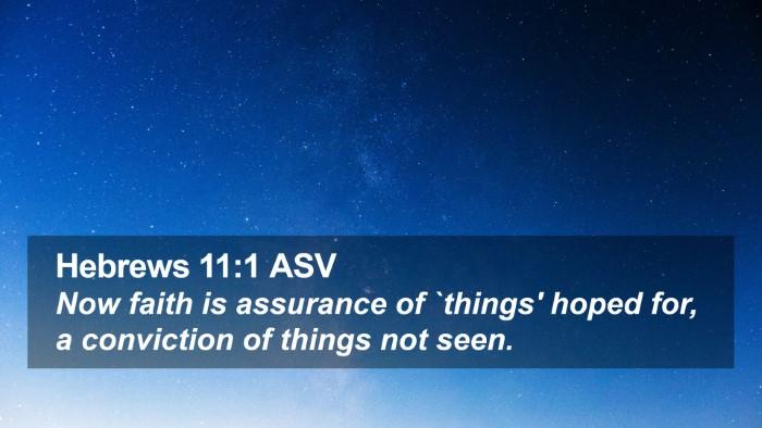 Hebrews 11:1 ASV Desktop Wallpaper - Now faith is assurance of `things' hoped for, a - Desktop Bible Verse Wallpaper
