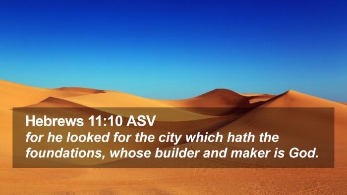 Hebrews 11:10 ASV Desktop Wallpaper - for he looked for the city which hath the - Desktop Bible Verse Wallpaper