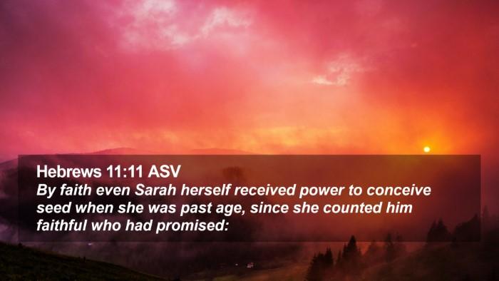 Hebrews 11:11 ASV Desktop Wallpaper - By faith even Sarah herself received power to - Desktop Bible Verse Wallpaper