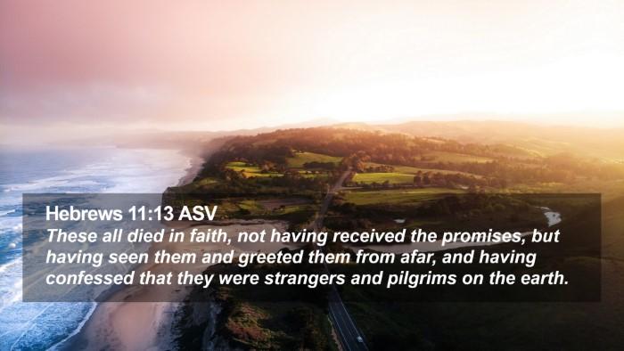 Hebrews 11:13 ASV Desktop Wallpaper - These all died in faith, not having received the - Desktop Bible Verse Wallpaper