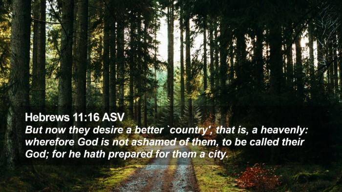 Hebrews 11:16 ASV Desktop Wallpaper - But now they desire a better `country', that is, - Desktop Bible Verse Wallpaper