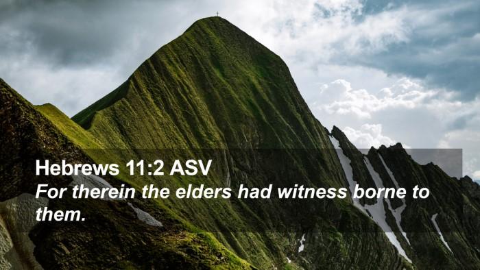 Hebrews 11:2 ASV Desktop Wallpaper - For therein the elders had witness borne to - Desktop Bible Verse Wallpaper