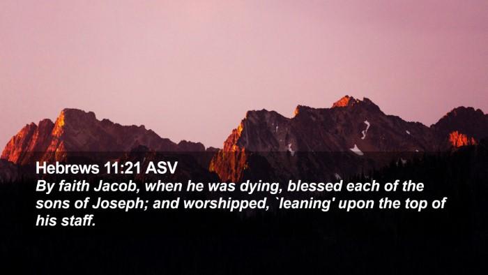 Hebrews 11:21 ASV Desktop Wallpaper - By faith Jacob, when he was dying, blessed each - Desktop Bible Verse Wallpaper