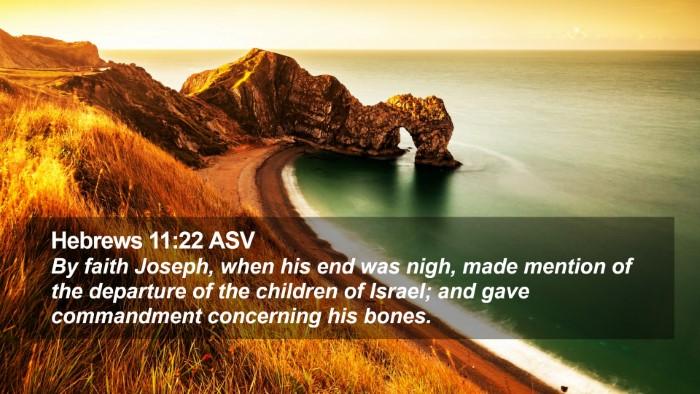 Hebrews 11:22 ASV Desktop Wallpaper - By faith Joseph, when his end was nigh, made - Desktop Bible Verse Wallpaper