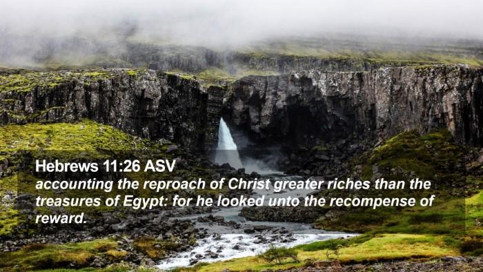 Hebrews 11:26 ASV Desktop Wallpaper - accounting the reproach of Christ greater riches - Desktop Bible Verse Wallpaper