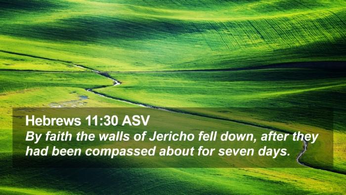 Hebrews 11:30 ASV Desktop Wallpaper - By faith the walls of Jericho fell down, after - Desktop Bible Verse Wallpaper