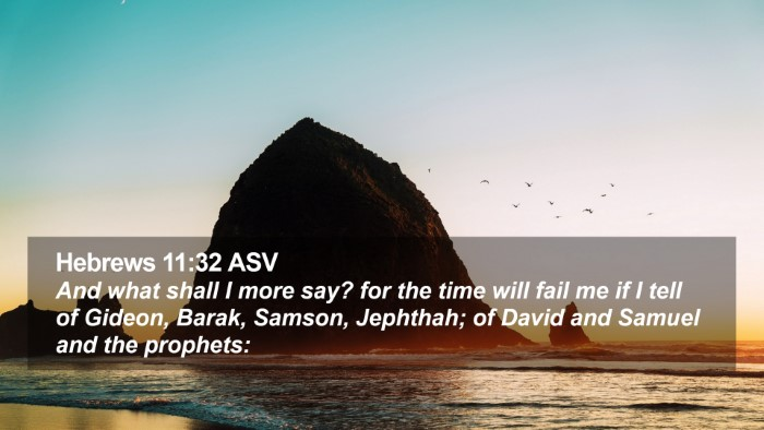 Hebrews 11:32 ASV Desktop Wallpaper - And what shall I more say? for the time will fail - Desktop Bible Verse Wallpaper