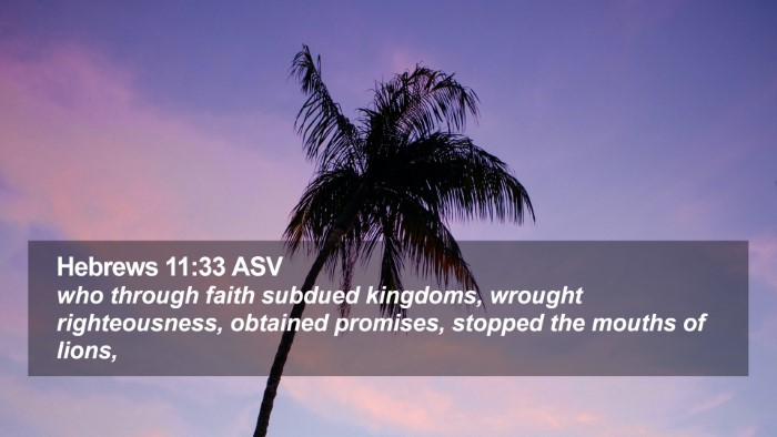 Hebrews 11:33 ASV Desktop Wallpaper - who through faith subdued kingdoms, wrought - Desktop Bible Verse Wallpaper