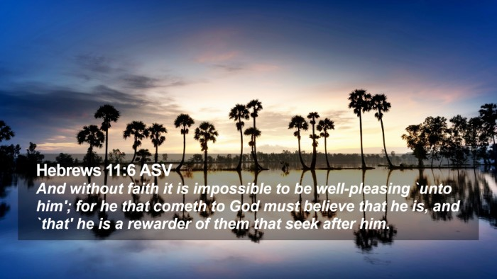 Hebrews 11:6 ASV Desktop Wallpaper - And without faith it is impossible to be - Desktop Bible Verse Wallpaper