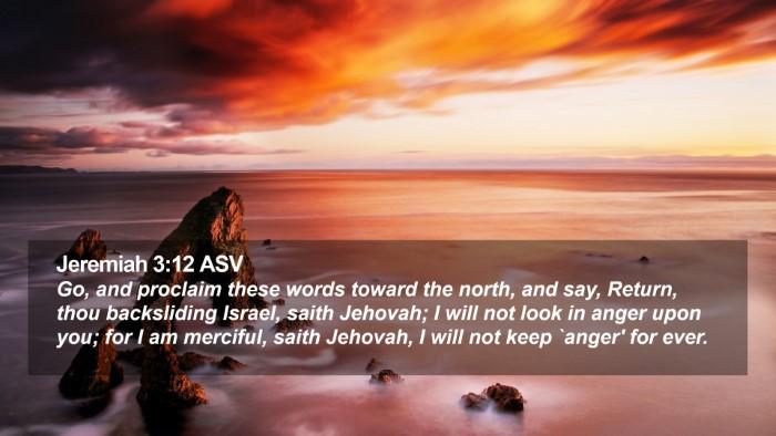 Jeremiah 3:12 ASV Desktop Wallpaper - Go, and proclaim these words toward the north, - Desktop Bible Verse Wallpaper