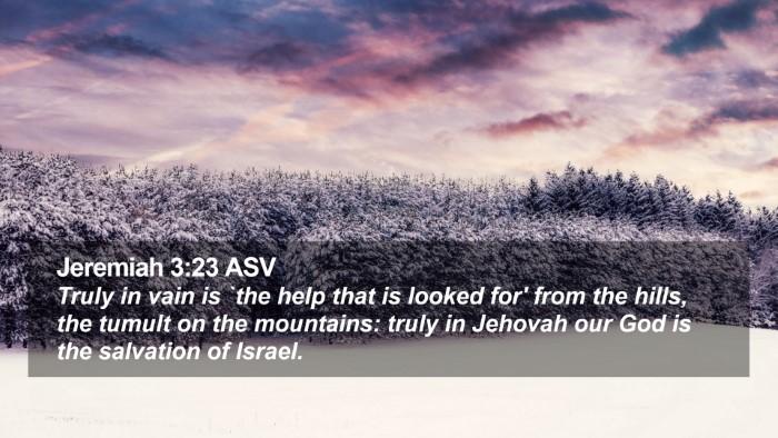 Jeremiah 3:23 ASV Desktop Wallpaper - Truly in vain is `the help that is looked for' - Desktop Bible Verse Wallpaper