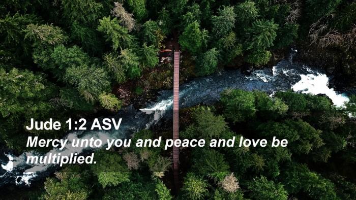 Jude 1:2 ASV Desktop Wallpaper - Mercy unto you and peace and love be - Desktop Bible Verse Wallpaper
