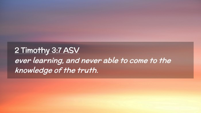 Picture 02 - 2 Timothy 3:7 ASV Desktop Wallpaper - ever learning, and never able to come to the - Desktop Bible Verse Wallpaper