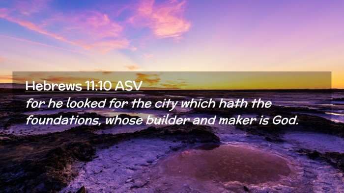 Picture 02 - Hebrews 11:10 ASV Desktop Wallpaper - for he looked for the city which hath the - Desktop Bible Verse Wallpaper