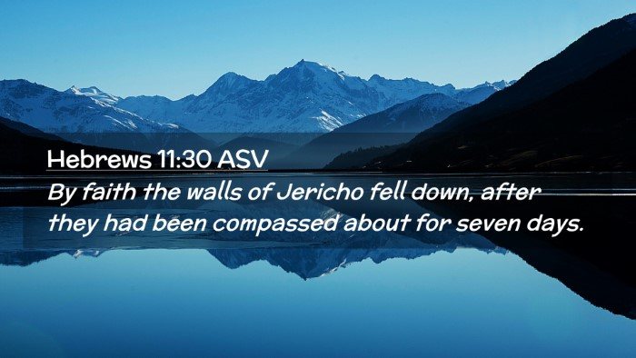 Picture 02 - Hebrews 11:30 ASV Desktop Wallpaper - By faith the walls of Jericho fell down, after - Desktop Bible Verse Wallpaper