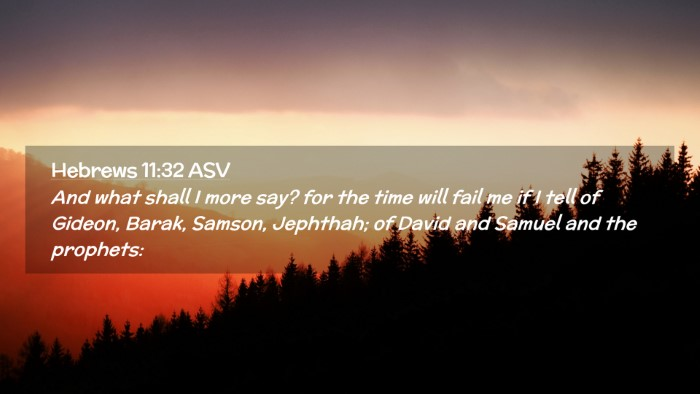 Picture 02 - Hebrews 11:32 ASV Desktop Wallpaper - And what shall I more say? for the time will fail - Desktop Bible Verse Wallpaper