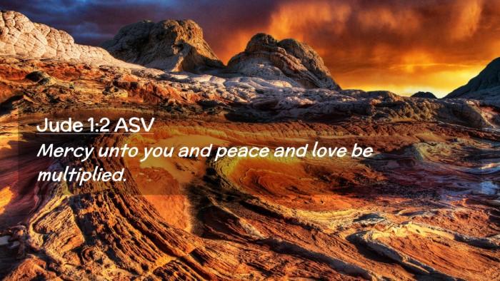 Picture 02 - Jude 1:2 ASV Desktop Wallpaper - Mercy unto you and peace and love be - Desktop Bible Verse Wallpaper