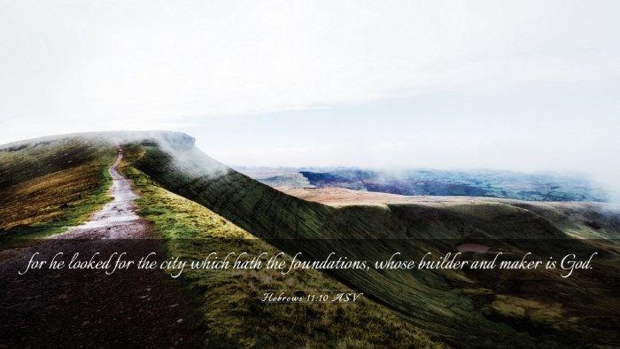 Picture 03 - Hebrews 11:10 ASV Desktop Wallpaper - for he looked for the city which hath the - Desktop Bible Verse Wallpaper