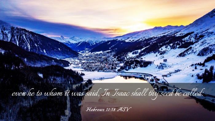 Picture 03 - Hebrews 11:18 ASV Desktop Wallpaper - even he to whom it was said, In Isaac shall thy - Desktop Bible Verse Wallpaper
