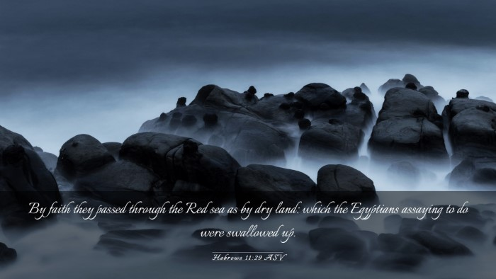 Picture 03 - Hebrews 11:29 ASV Desktop Wallpaper - By faith they passed through the Red sea as by - Desktop Bible Verse Wallpaper