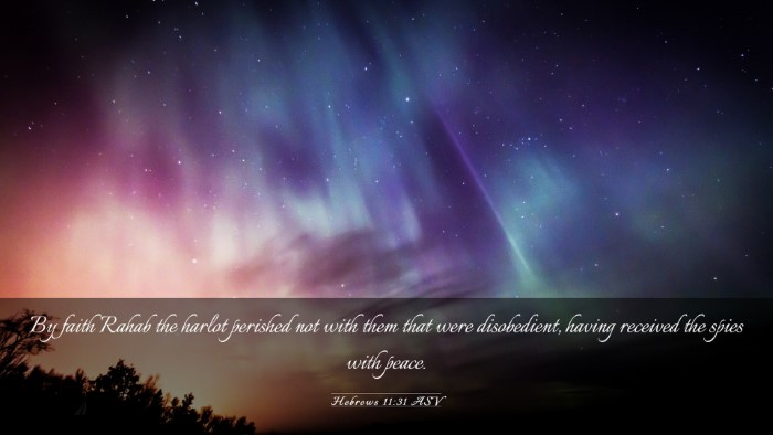 Picture 03 - Hebrews 11:31 ASV Desktop Wallpaper - By faith Rahab the harlot perished not with them - Desktop Bible Verse Wallpaper