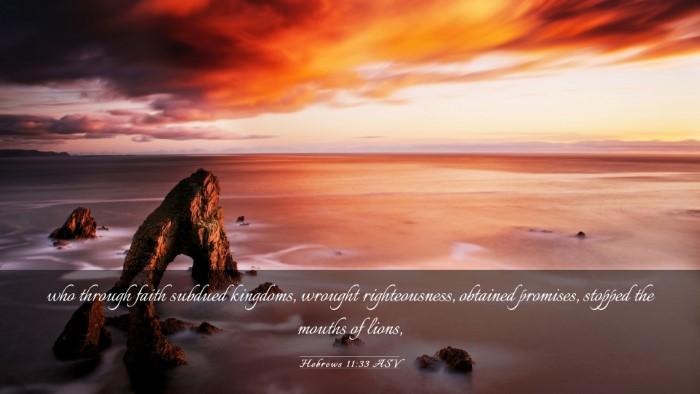 Picture 03 - Hebrews 11:33 ASV Desktop Wallpaper - who through faith subdued kingdoms, wrought - Desktop Bible Verse Wallpaper