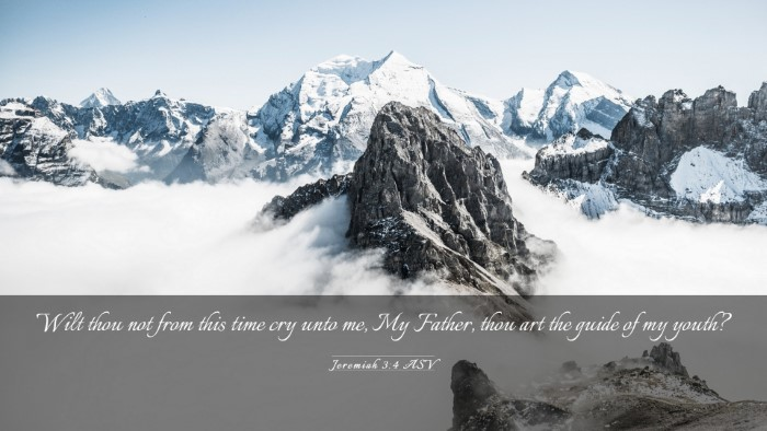 Picture 03 - Jeremiah 3:4 ASV Desktop Wallpaper - Wilt thou not from this time cry unto me, My - Desktop Bible Verse Wallpaper
