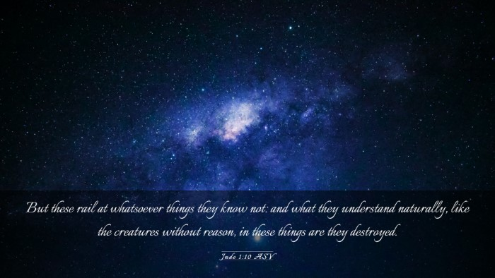 Picture 03 - Jude 1:10 ASV Desktop Wallpaper - But these rail at whatsoever things they know - Desktop Bible Verse Wallpaper