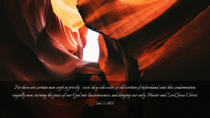 Picture 03 - Jude 1:4 ASV Desktop Wallpaper - For there are certain men crept in privily, - Desktop Bible Verse Wallpaper