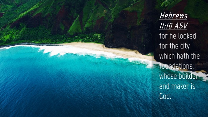 Picture 04 - Hebrews 11:10 ASV Desktop Wallpaper - for he looked for the city which hath the - Desktop Bible Verse Wallpaper