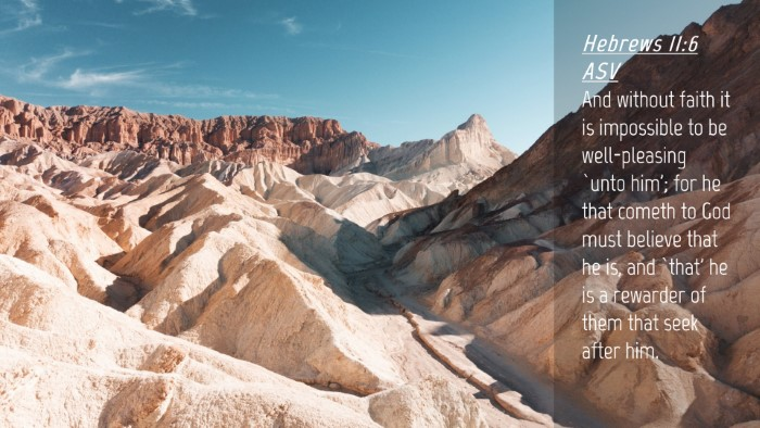 Picture 04 - Hebrews 11:6 ASV Desktop Wallpaper - And without faith it is impossible to be - Desktop Bible Verse Wallpaper