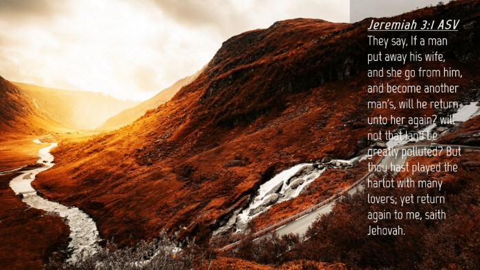 Picture 04 - Jeremiah 3:1 ASV Desktop Wallpaper - They say, If a man put away his wife, and she go - Desktop Bible Verse Wallpaper