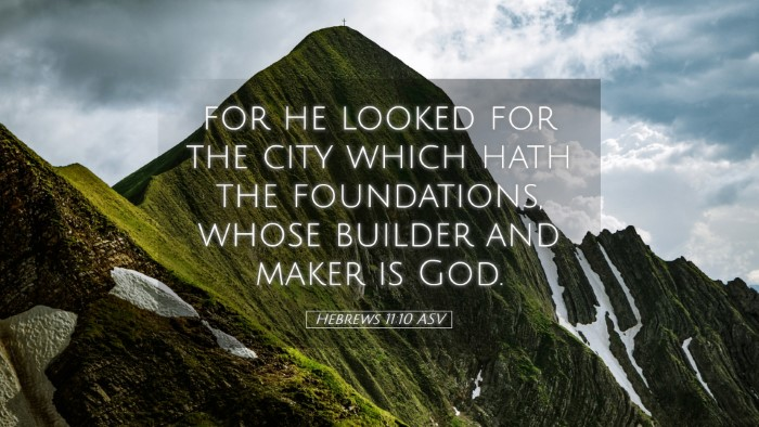 Picture 05 - Hebrews 11:10 ASV Desktop Wallpaper - for he looked for the city which hath the - Desktop Bible Verse Wallpaper