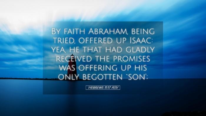 Picture 05 - Hebrews 11:17 ASV Desktop Wallpaper - By faith Abraham, being tried, offered up Isaac: - Desktop Bible Verse Wallpaper