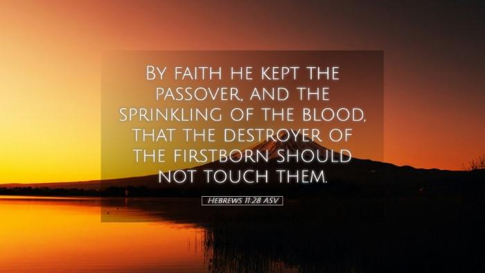 Picture 05 - Hebrews 11:28 ASV Desktop Wallpaper - By faith he kept the passover, and the sprinkling - Desktop Bible Verse Wallpaper
