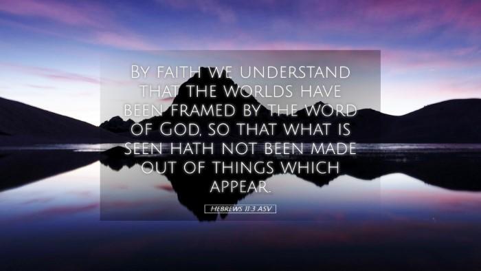 Picture 05 - Hebrews 11:3 ASV Desktop Wallpaper - By faith we understand that the worlds have been - Desktop Bible Verse Wallpaper