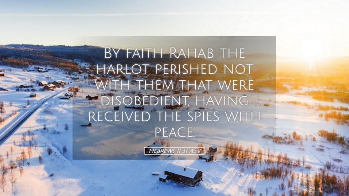 Picture 05 - Hebrews 11:31 ASV Desktop Wallpaper - By faith Rahab the harlot perished not with them - Desktop Bible Verse Wallpaper