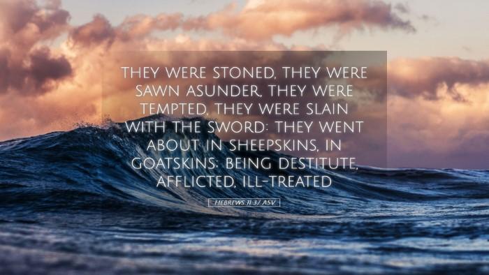 Picture 05 - Hebrews 11:37 ASV Desktop Wallpaper - they were stoned, they were sawn asunder, they - Desktop Bible Verse Wallpaper