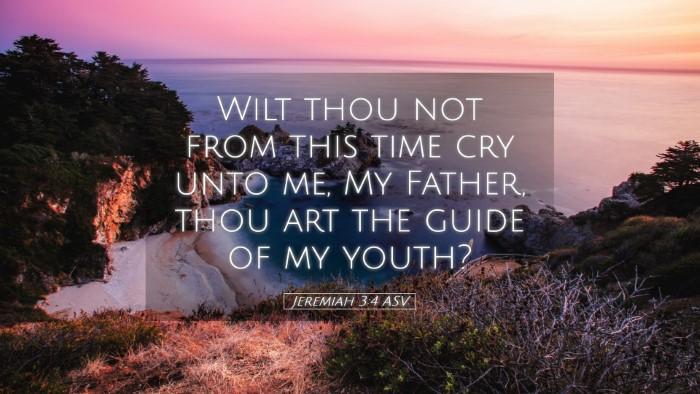 Picture 05 - Jeremiah 3:4 ASV Desktop Wallpaper - Wilt thou not from this time cry unto me, My - Desktop Bible Verse Wallpaper