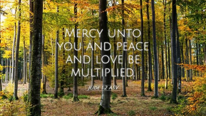 Picture 05 - Jude 1:2 ASV Desktop Wallpaper - Mercy unto you and peace and love be - Desktop Bible Verse Wallpaper