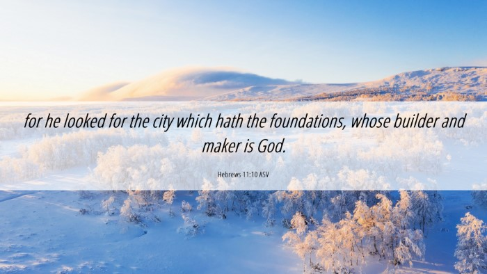 Picture 06 - Hebrews 11:10 ASV Desktop Wallpaper - for he looked for the city which hath the - Desktop Bible Verse Wallpaper