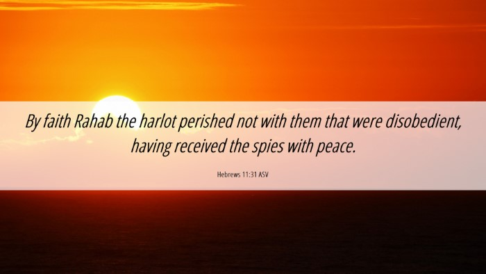 Picture 06 - Hebrews 11:31 ASV Desktop Wallpaper - By faith Rahab the harlot perished not with them - Desktop Bible Verse Wallpaper